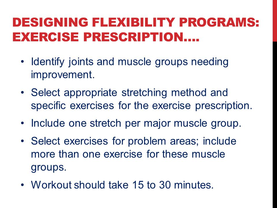 Designing Flexibility Programs: Exercise Prescription….