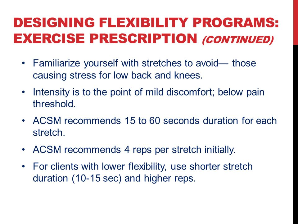 Designing Flexibility Programs: Exercise Prescription (continued)