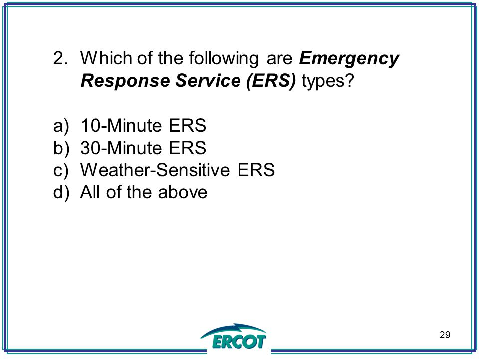 Which of the following are Emergency Response Service (ERS) types