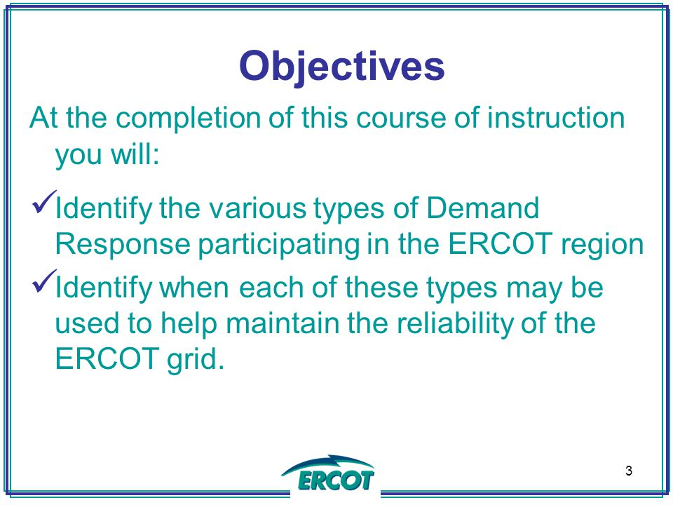 Objectives At the completion of this course of instruction you will:
