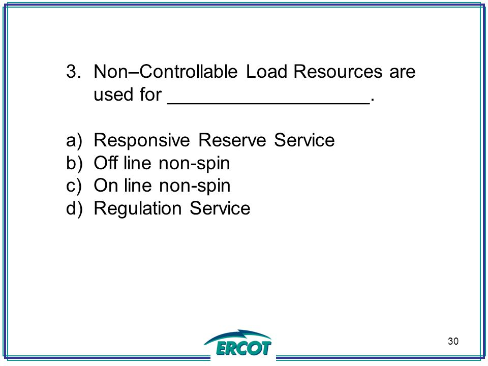 Non–Controllable Load Resources are used for ___________________.