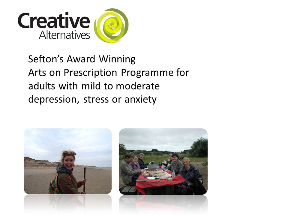 Sefton's Award Winning Arts on Prescription Programme for adults with mild to moderate depression, stress or anxiety