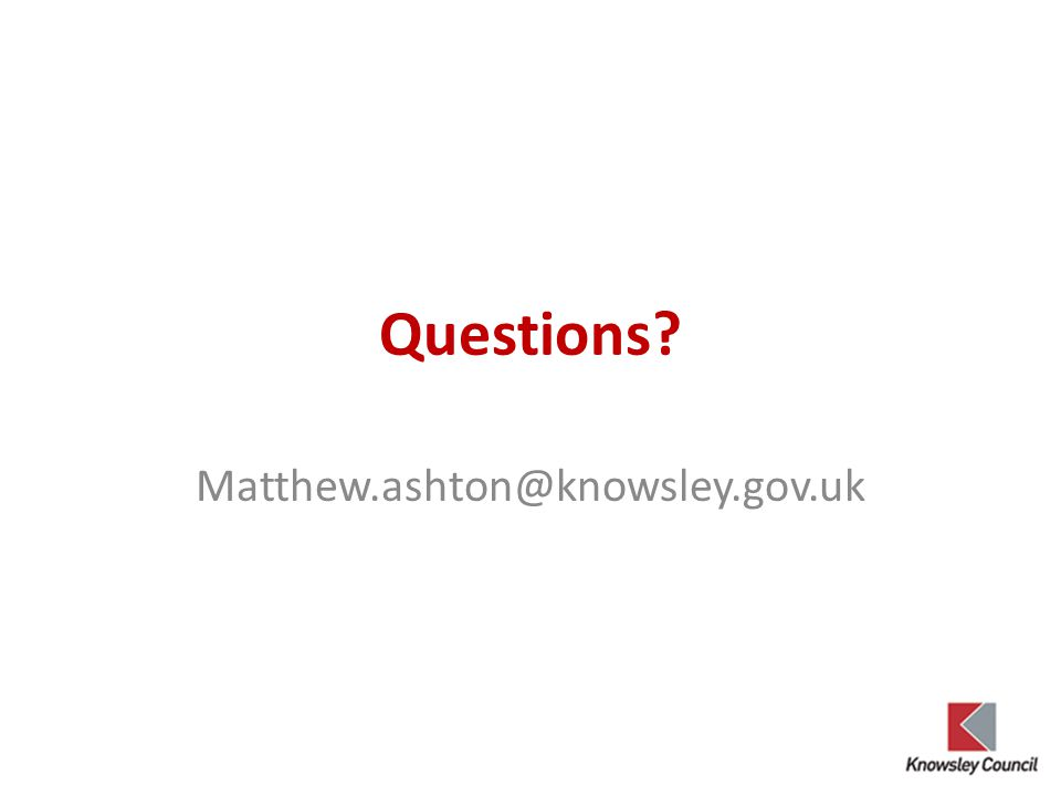 Questions Matthew.ashton@knowsley.gov.uk
