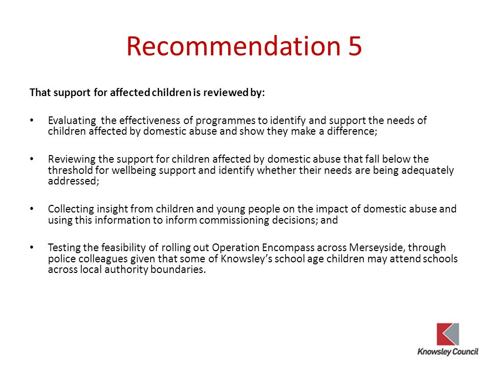Recommendation 5 That support for affected children is reviewed by: