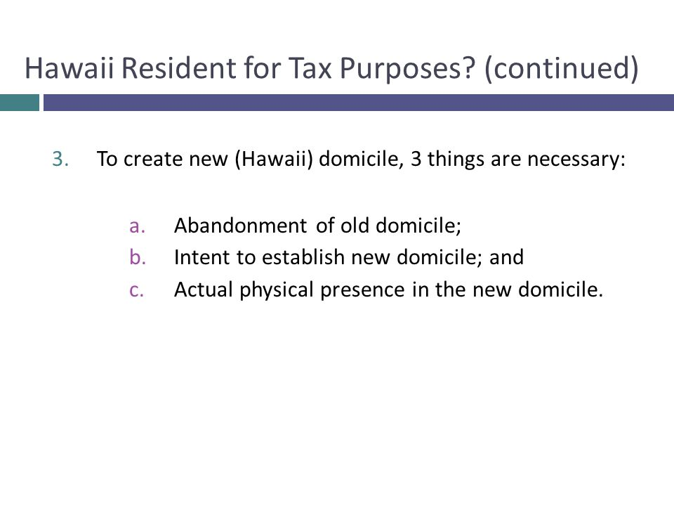 Hawaii Resident for Tax Purposes (continued)