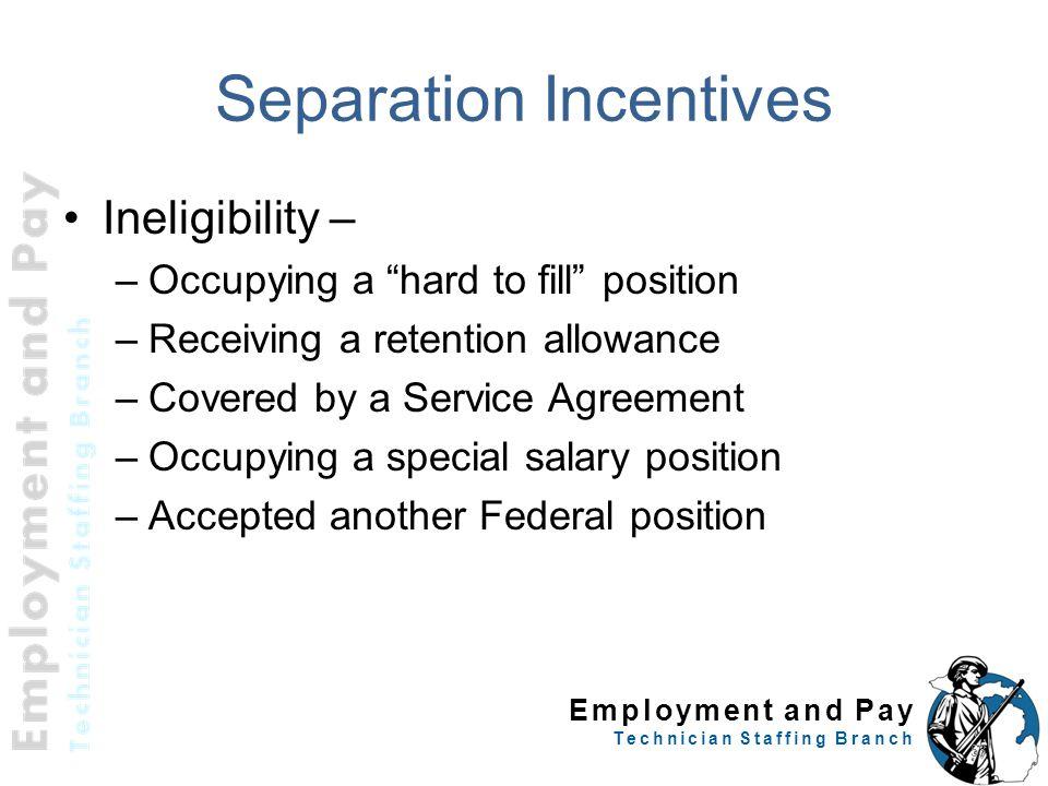 Separation Incentives