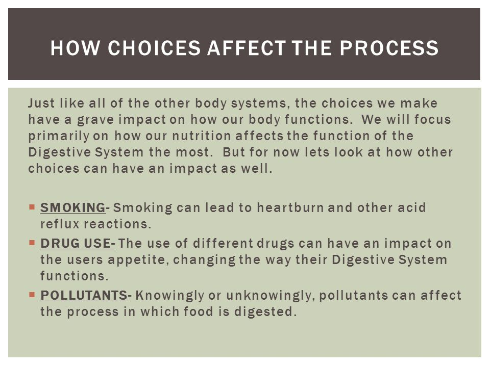 How choices affect the process