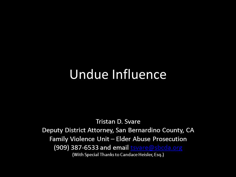 Undue Influence Tristan D. Svare