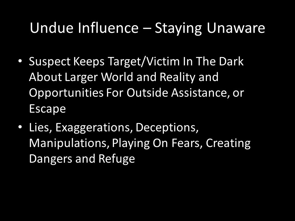 Undue Influence – Staying Unaware