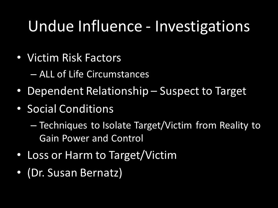 Undue Influence - Investigations