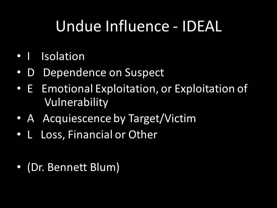 Undue Influence - IDEAL