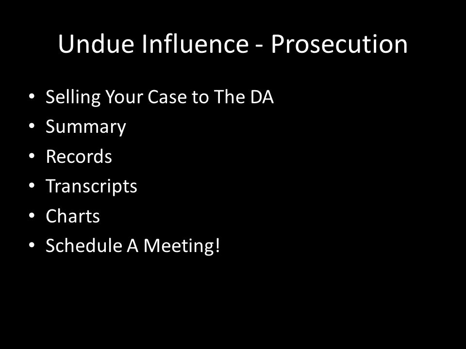 Undue Influence - Prosecution