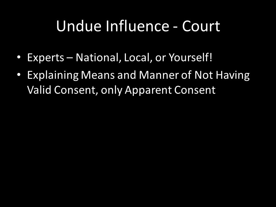 Undue Influence - Court