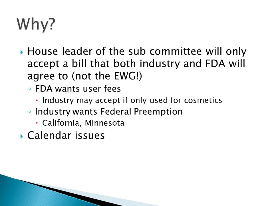 Why House leader of the sub committee will only accept a bill that both industry and FDA will agree to (not the EWG!)