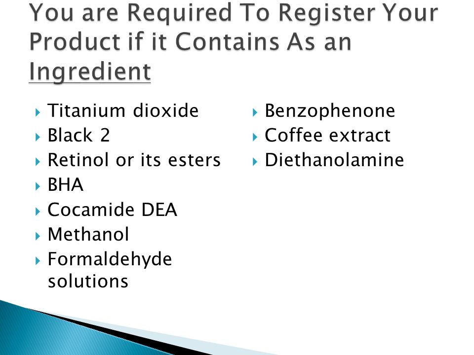 You are Required To Register Your Product if it Contains As an Ingredient