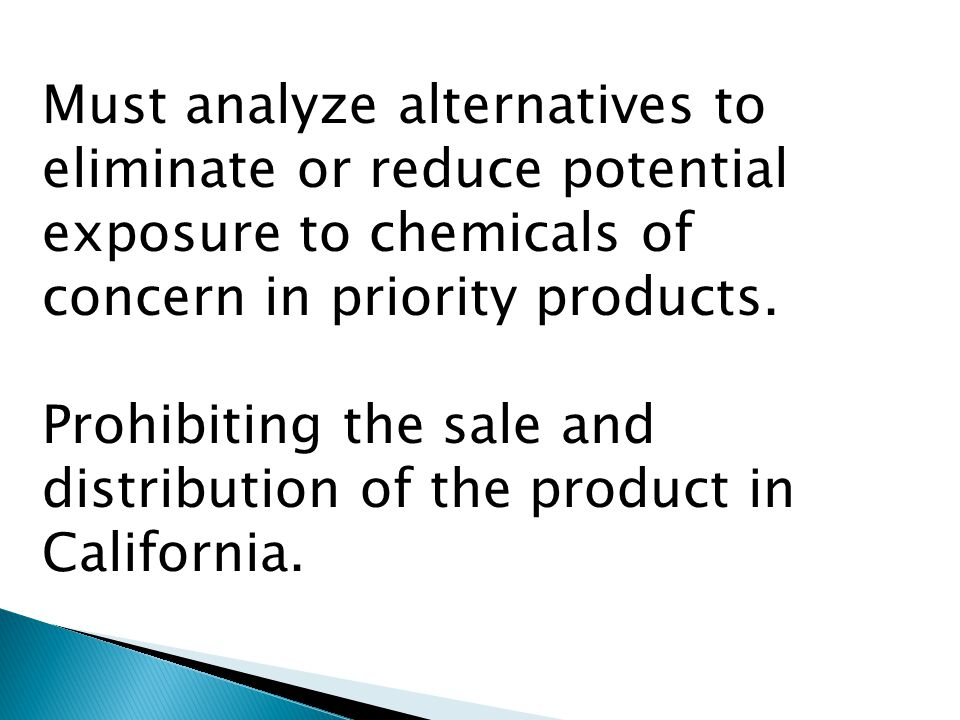 Must analyze alternatives to eliminate or reduce potential exposure to chemicals of concern in priority products.