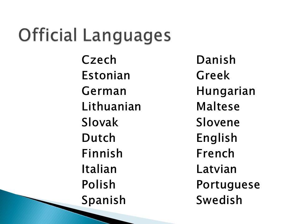 Official Languages Czech Estonian German Lithuanian Slovak Dutch