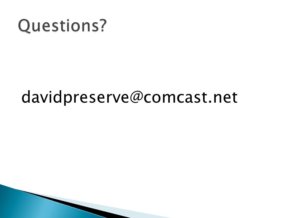Questions davidpreserve@comcast.net