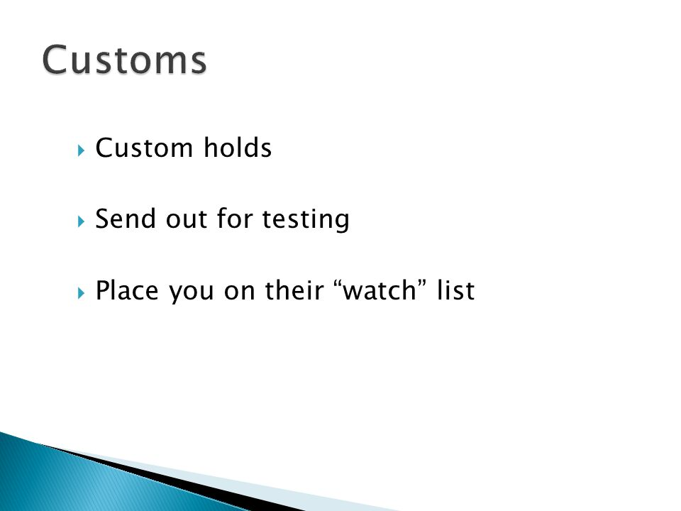 Customs Custom holds Send out for testing