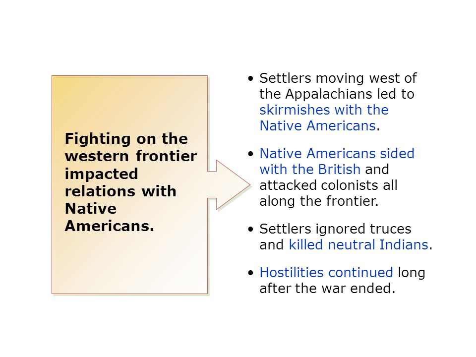 Settlers moving west of the Appalachians led to skirmishes with the Native Americans.