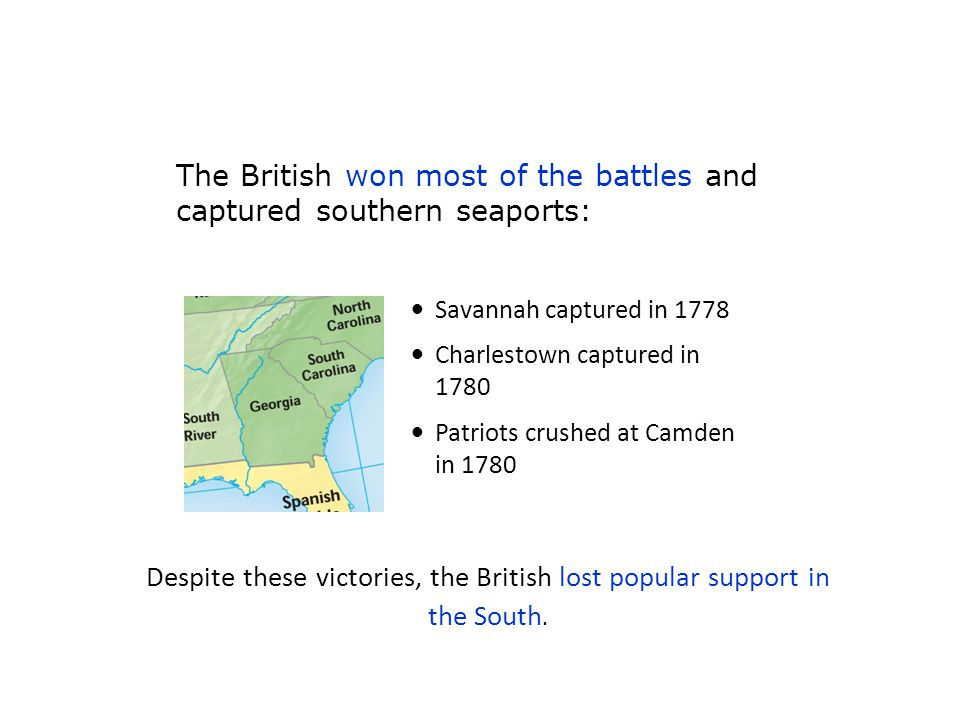 The British won most of the battles and captured southern seaports: