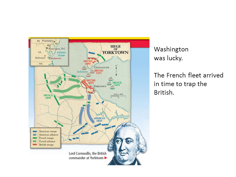Washington was lucky. The French fleet arrived in time to trap the British.