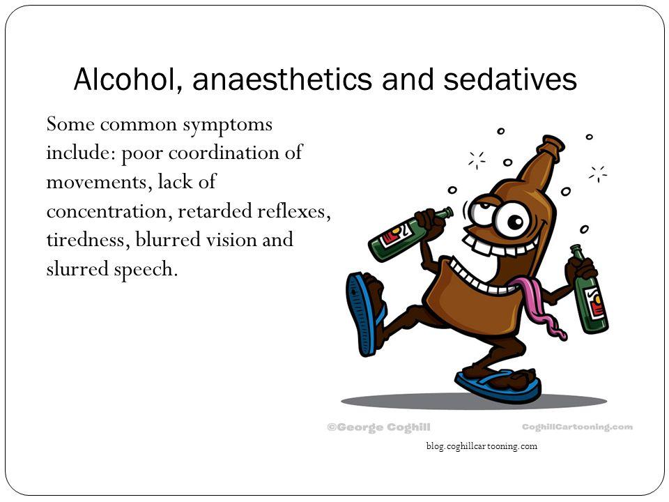 Alcohol, anaesthetics and sedatives