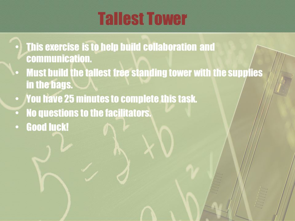 Tallest Tower This exercise is to help build collaboration and communication.