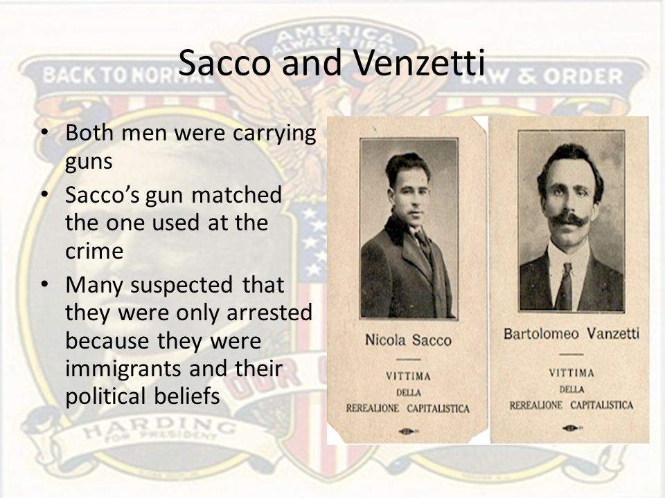 Sacco and Venzetti Both men were carrying guns