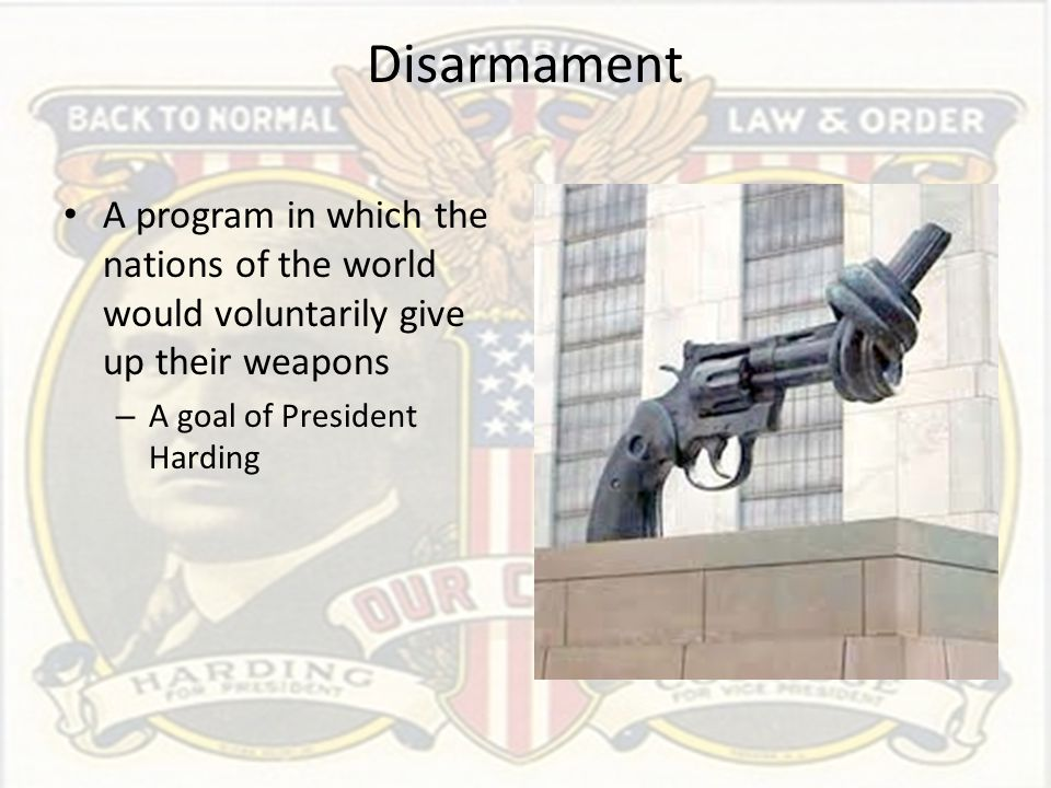 Disarmament A program in which the nations of the world would voluntarily give up their weapons.