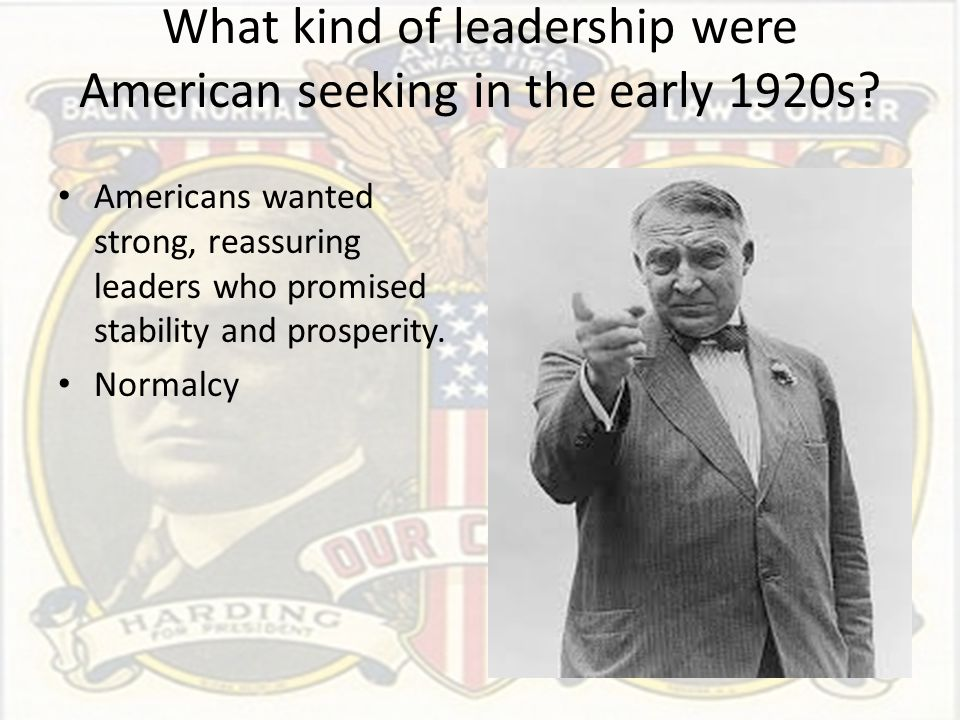 What kind of leadership were American seeking in the early 1920s