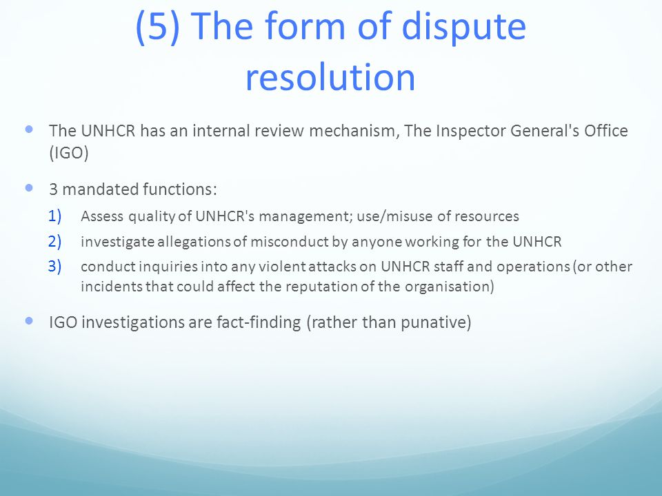 (5) The form of dispute resolution