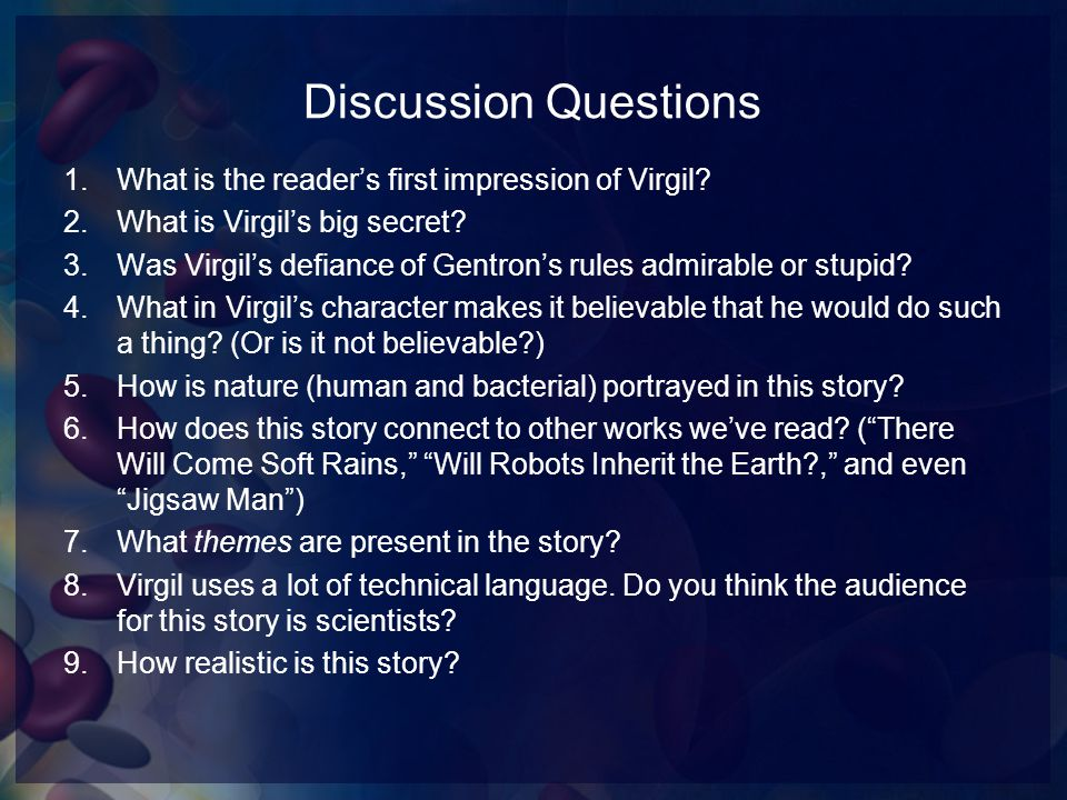 Discussion Questions What is the reader's first impression of Virgil