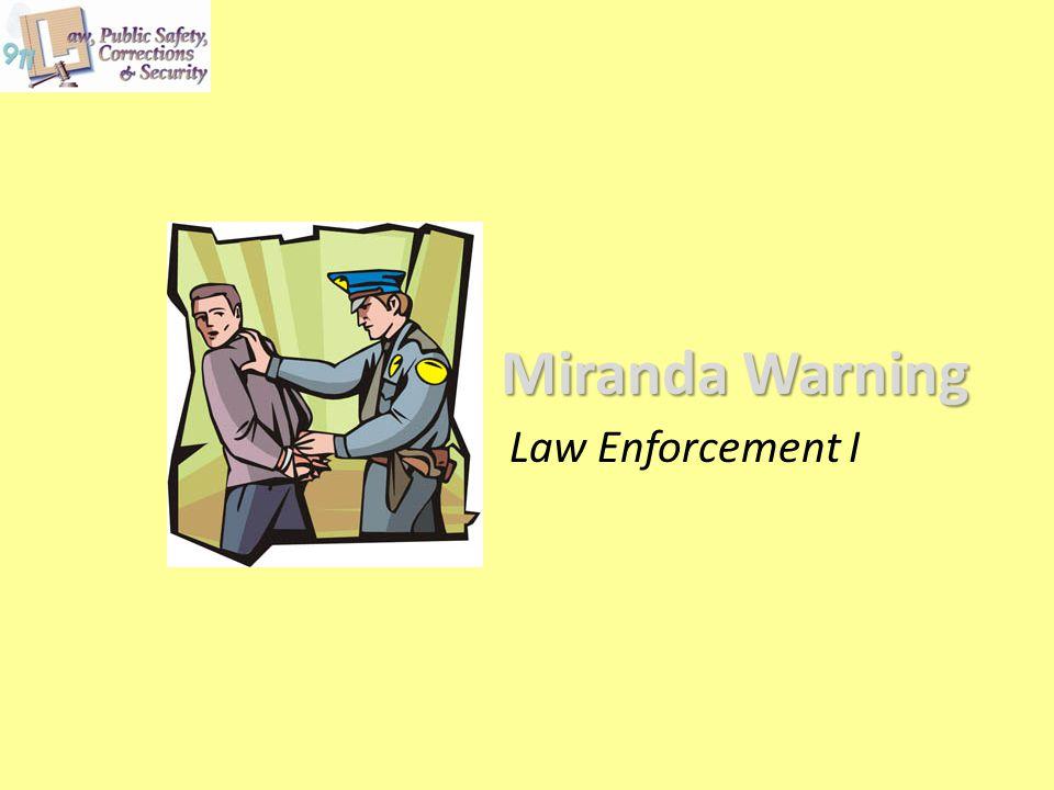 Miranda Warning Law Enforcement I