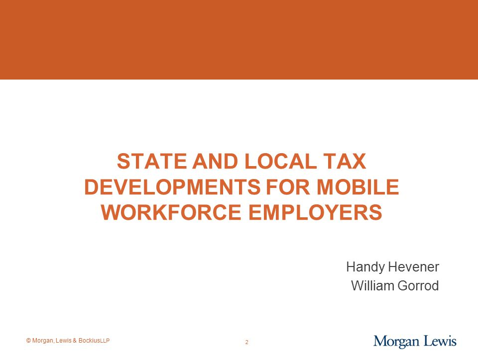 State and Local Tax Developments FOR MOBILE WORKFORCE EMPLOYERS