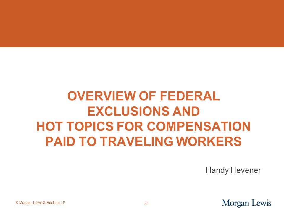 Overview of Federal Exclusions and Hot Topics for Compensation Paid to Traveling Workers