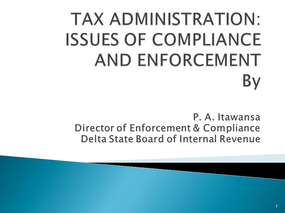 TAX ADMINISTRATION: ISSUES OF COMPLIANCE AND ENFORCEMENT By