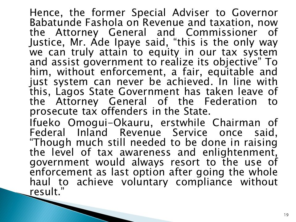 Hence, the former Special Adviser to Governor Babatunde Fashola on Revenue and taxation, now the Attorney General and Commissioner of Justice, Mr.