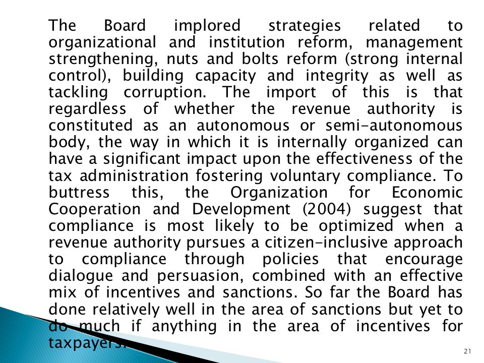 The Board implored strategies related to organizational and institution reform, management strengthening, nuts and bolts reform (strong internal control), building capacity and integrity as well as tackling corruption.