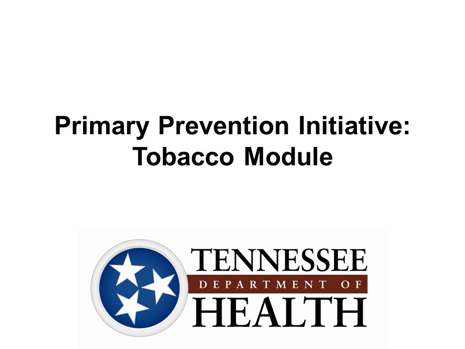 Primary Prevention Initiative: Tobacco Module