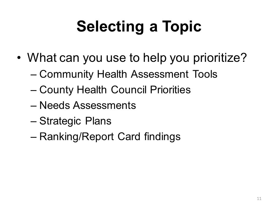 Selecting a Topic What can you use to help you prioritize