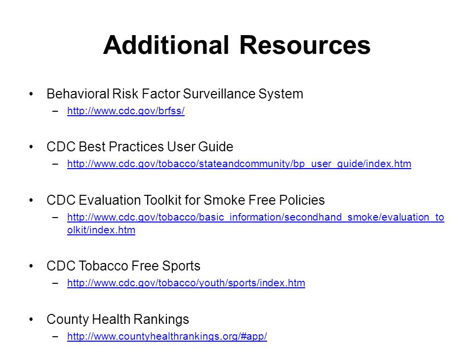 Additional Resources Behavioral Risk Factor Surveillance System
