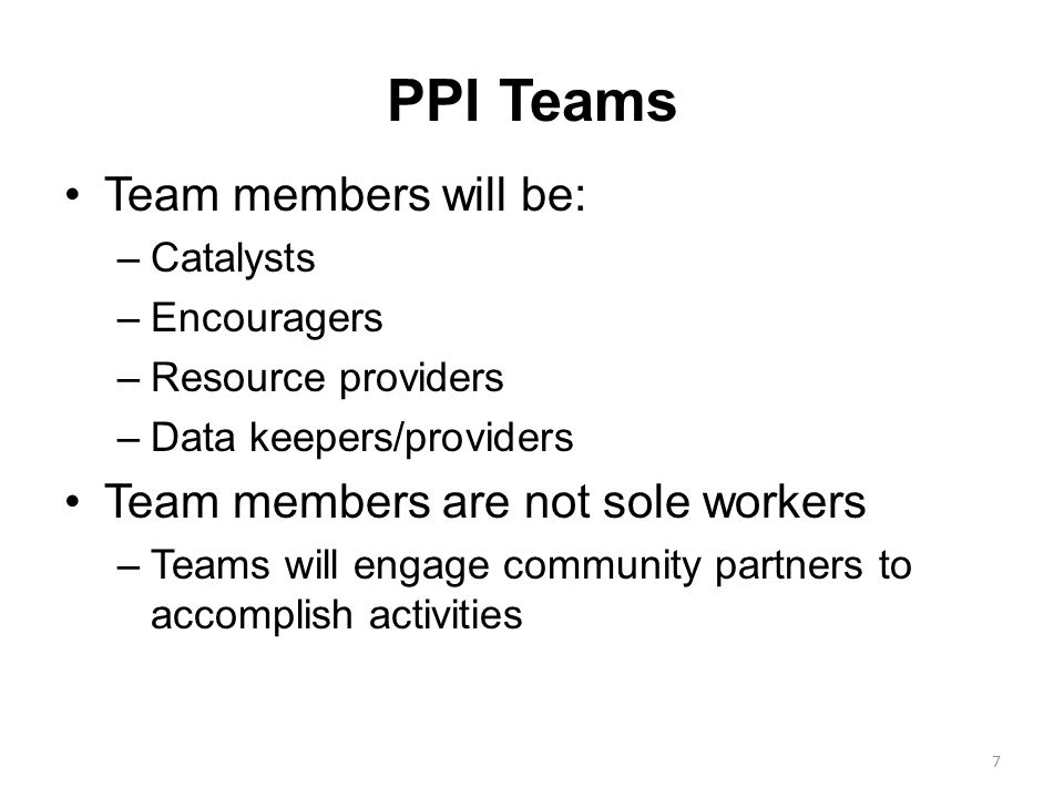 PPI Teams Team members will be: Team members are not sole workers