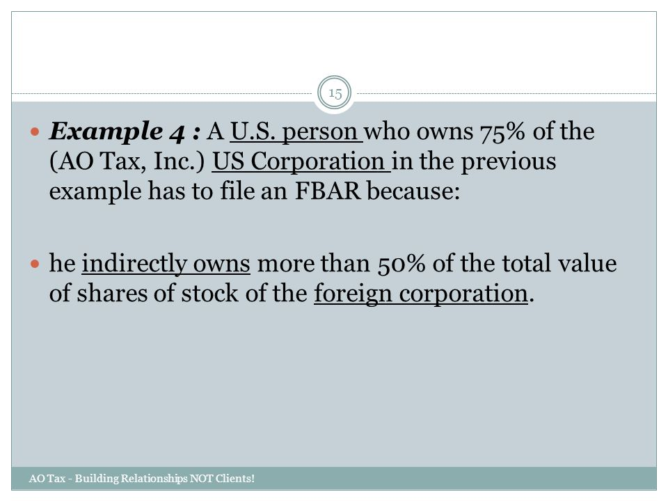 Example 4 : A U. S. person who owns 75% of the (AO Tax, Inc