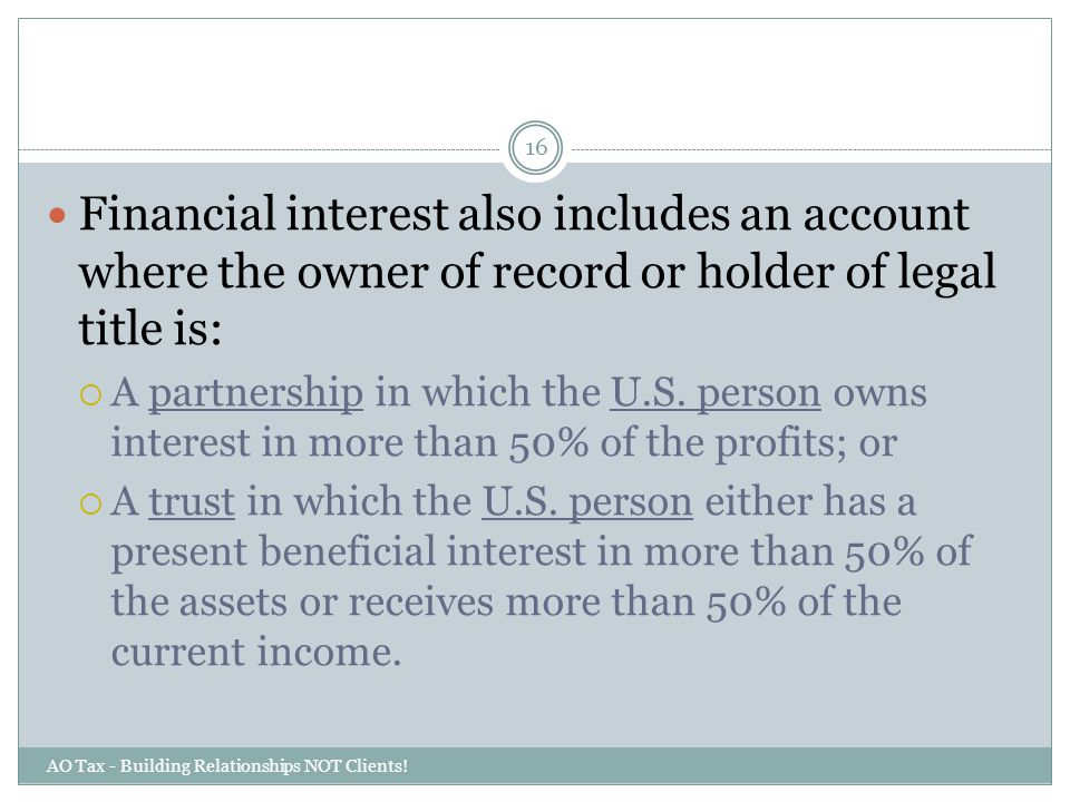Financial interest also includes an account where the owner of record or holder of legal title is: