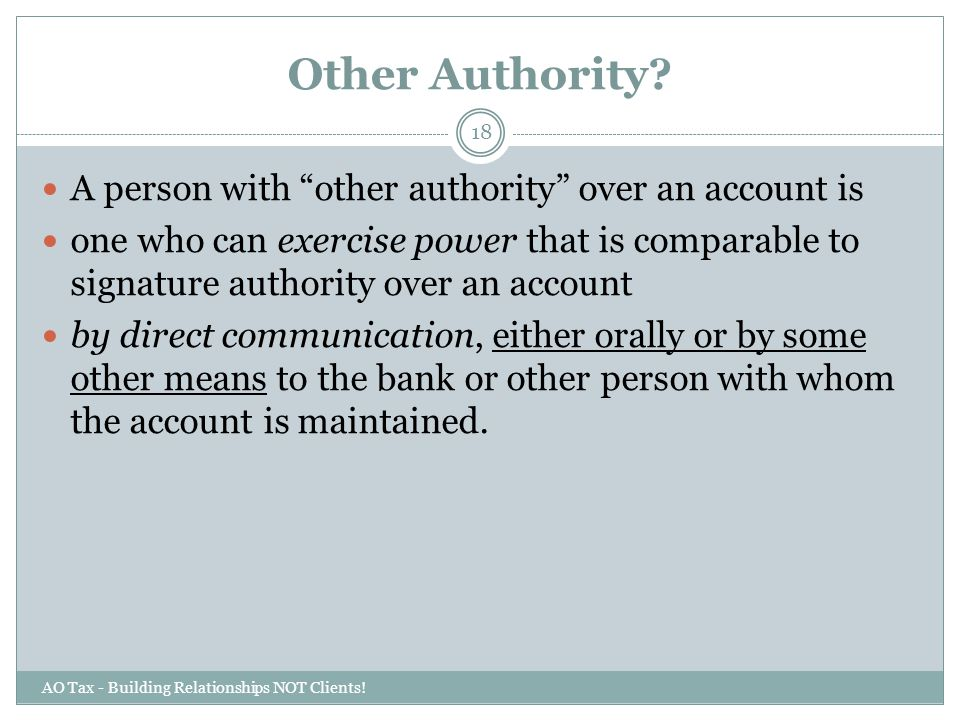Other Authority A person with other authority over an account is