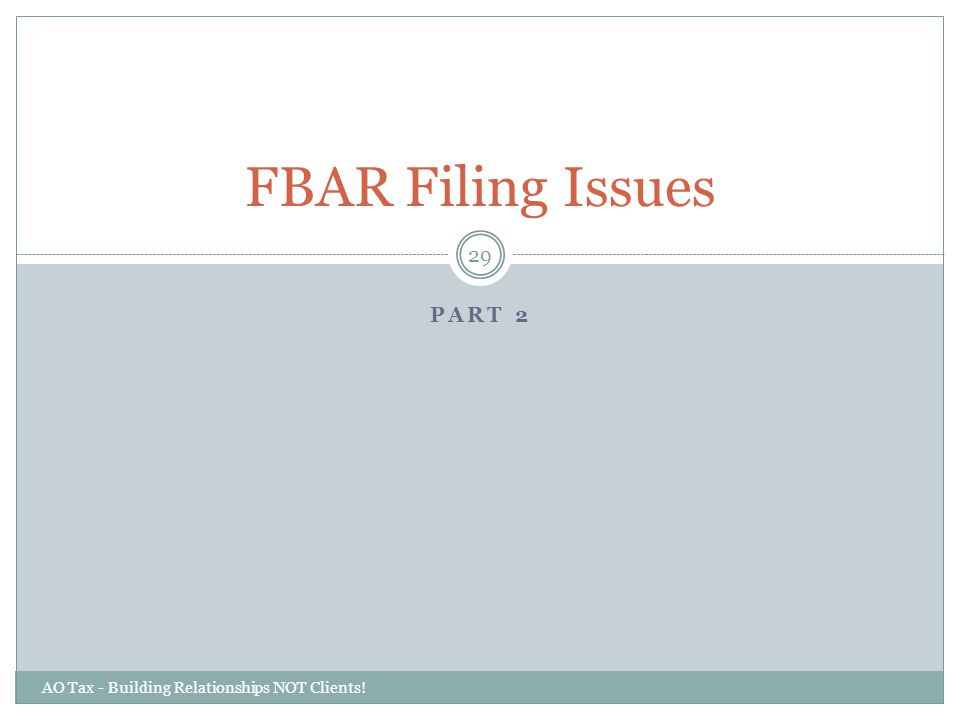 FBAR Filing Issues Part 2