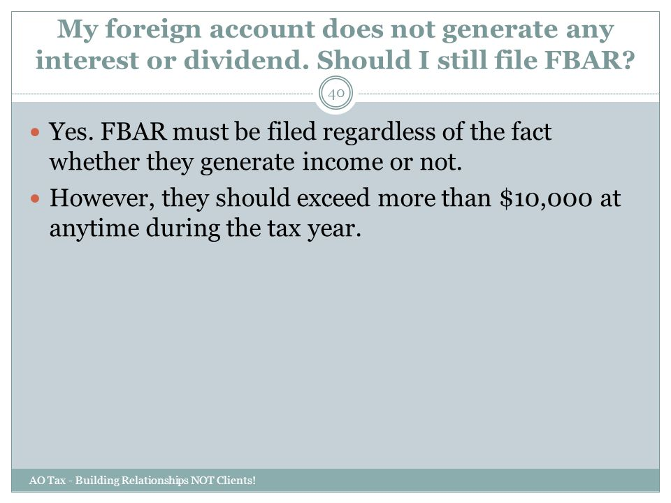 My foreign account does not generate any interest or dividend