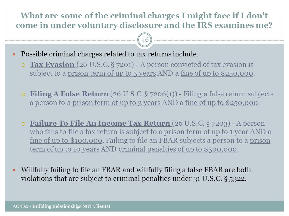 What are some of the criminal charges I might face if I don t come in under voluntary disclosure and the IRS examines me
