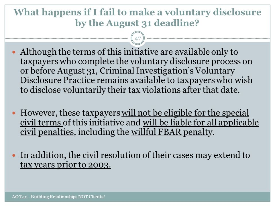 What happens if I fail to make a voluntary disclosure by the August 31 deadline